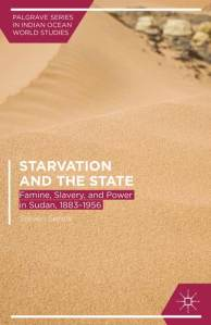 "Cover of Steven Serels' ""Starvation and the State,"" published late last year by Palgrave"